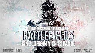 "Battlefield 3 [ZLO - Online] Descargar E Instalar ""SIN ZLORIGIN"" ::2019::"