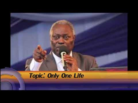 Only One Life - Pastor W  F  Kumuyi