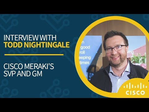 Du'An Lightfoot interviews Cisco Meraki's SVP Todd Nightingale