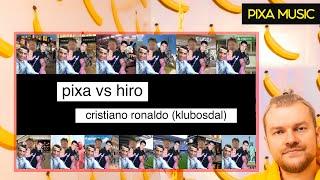 PIXA VS. HIRO   CRISTIANO RONALDO (KLUBOSDAL)