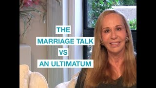 How do I have the marriage talk (vs. an ultimatum)? — Susan Winter