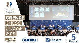 Round 5 - 2019 GRENKE Chess Classic