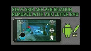 how to skip verification on gta 5 android using apk editor