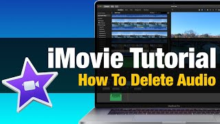 iMovie Tutorial - How to Delete Audio From a Video