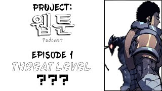 "Project: W.E.B.T.O.O.N. Podcast - Episode 01 - ""Threat Level ???"""