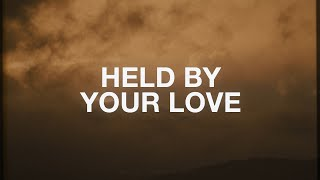 Lion & Bear - Held By Your Love (Lyrics) - YouTube