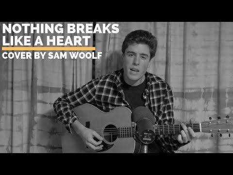 Nothing Breaks Like A Heart - Mark Ronson Ft. Miley Cyrus (Cover By Sam Woolf)