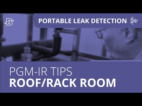 PGM-IR Operation Tips, Part 2 |  Roof/Rack Room Leaks