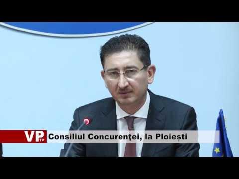 Consiliul Concurenţei, la Ploiești