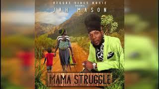 Jah Mason – Mama Struggle (World Rebirth RIddim)