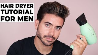 HOW TO USE A HAIR DRYER | BLOW DRYER | Mens Hairstyle Tutorial 2018