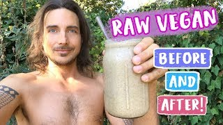 Raw Vegan Diet Before And After!