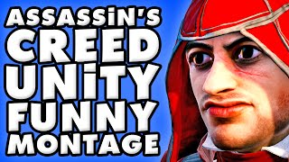 Assassin's Creed Unity Funny Montage!
