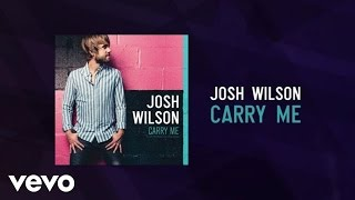 Josh Wilson - Carry Me (Lyric Video)