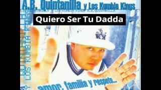 Kumbia Kings - Quiero Ser Tu Dadda