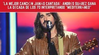 'La Mejor Canción Jamás Cantada': Andrés Suárez Gana La Década De Los 70
