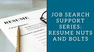 Job Search Support Series: Resume Nuts And Bolts
