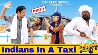 Types of People In A Taxi | Part - 2 | Comedy Video | Pragati | Pardeep Khera
