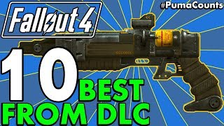 Top 10 Best DLC Guns and Melee Weapons in Fallout 4 (Including Uniques!) #PumaCounts