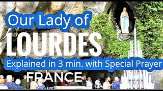 Our Lady of Lourdes Miracle Explained in 3 Minutes + Powerful Prayer to Our Lady of Lourdes, France