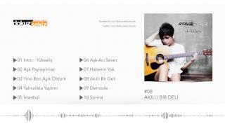 Aydilge - Akıllı Bir Deli (Official Audio)