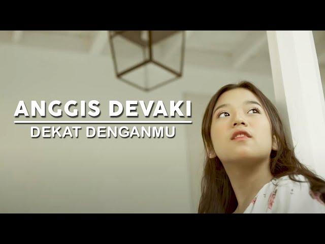 Anggis Devaki -  Dekat Denganmu (Official Music Video)