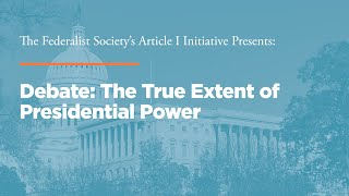 Click to play: Debate: The True Extent of Presidential Power