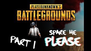 Spare Me!!! : PUBG FUNNY MOMENTS PART 3!