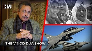 The Vinod Dua Show Episode 4 : Rafale deal and 1984 anti-Sikh riots