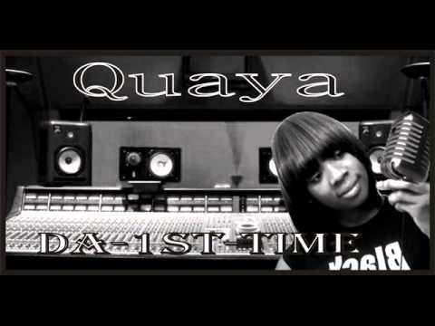 Quaya-Da-1st time