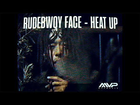 HEAT UP feat. RUDEBWOY FACE / MVP MUSIC