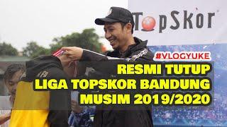 Vlog Yuke Closing Ceremony Liga Topksor Zona Bandung musim 19/20