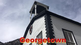 Georgetown Colorado - A Semi-Abandoned Ghost Town