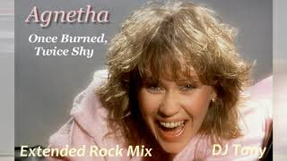 Agnetha Faltskog (ᗅᗺᗷᗅ) - Once Burned, Twice Shy (Extended Rock Mix - DJ Tony)