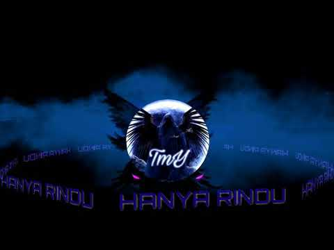 HANYA RINDU - ANDMESH BREAKBEAT 2019 LAGU DJ TERBARU