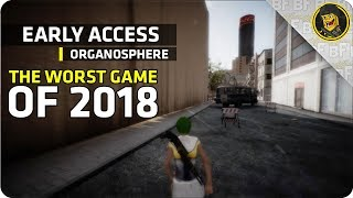 Early Access: Organosphere - Worst Game of 2018