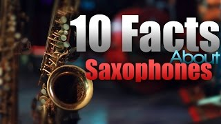 10 Facts About Saxophones! –  Gabriel Bobowski – 2017
