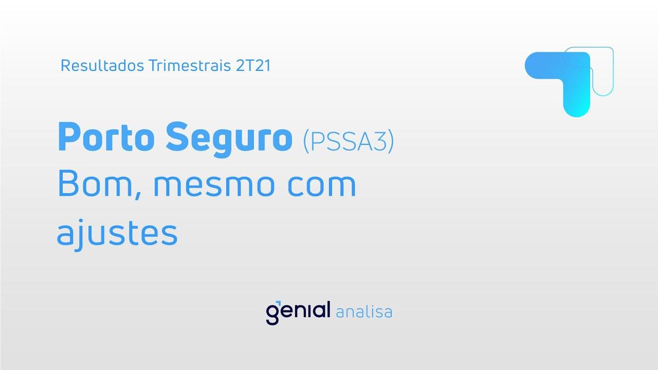 Thumbnail do vídeo: Resultado Trimestral 2T21: Porto Seguro (PSSA3)