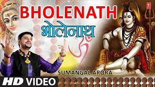Bholenath I Shiv Bhajan I SUMANGAL ARORA I Full HD Video I T-Series Bhakti Sagar - Download this Video in MP3, M4A, WEBM, MP4, 3GP