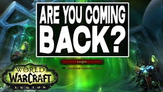 World of Warcraft (Legion) - Are YOU Coming BACK?