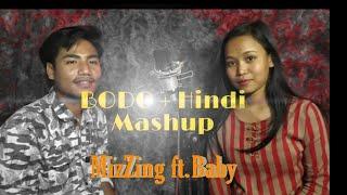 BODO + HINDI Romantic mashup song [ MizZing ft. BaBy ]