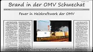 preview picture of video 'Brand OMV Schwechat 2008 Slideshow remastered'