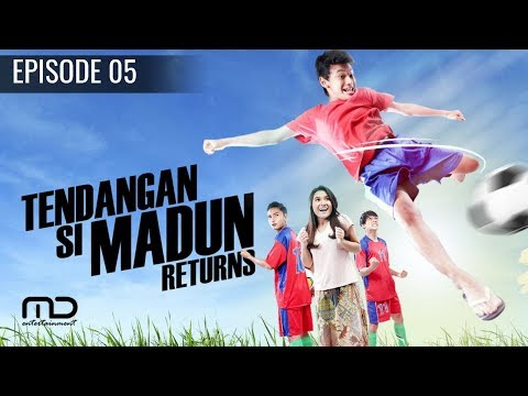 Tendangan Si Madun Returns - Episode 05