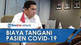 POPULER: Erick Thohir Bongkar Biaya Pasien Corona yang Ditanggung Pemerintah