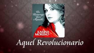 Karina Moreno - Aquel Revolucionario (Audio Oficial)