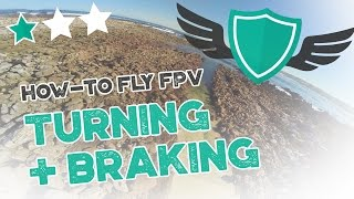 "How-to Fly FPV Quadcopters / Drone - ""TURNING AND ADVANCED BRAKING"""