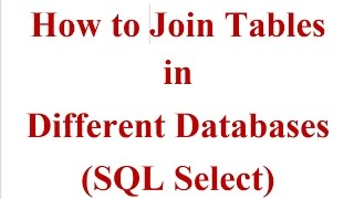 How to Join Tables from Different Databases in SQL Select