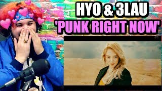 HYO & 3LAU 'Punk Right Now' MV | HYO QUEEN IS SLAYING! | REACTION!!