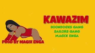 KAWAZIM - BOONDOCKS GANG    SAILORS    MAGIX ENGA