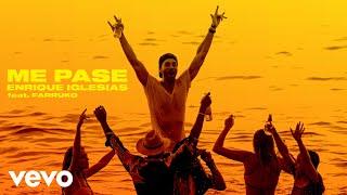 Enrique Iglesias ft. Farruko – ME PASE